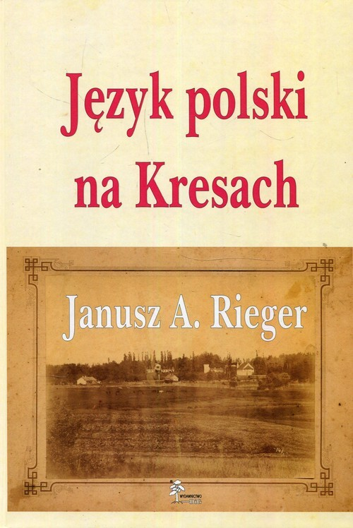 okładka Język polski na Kresach, Książka   Janusz A. Rieger