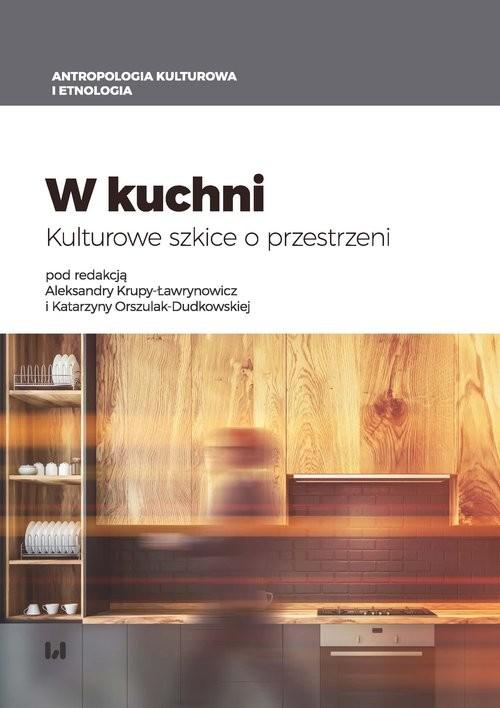 okładka W kuchni Kulturowe szkice o przestrzeni, Książka |