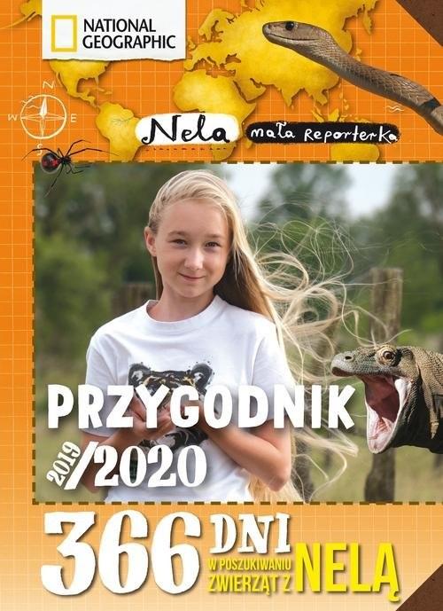 okładka Przygodnik 2019/2020 365 dni w poszukiwaniu groźnych zwierząt z Nelą, Książka | Reporterka Nela Mała