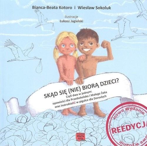 okładka Skąd się (nie) biorą dzieci?, Książka | Bianca-Beata Kotoro, Wiesław Sokoluk