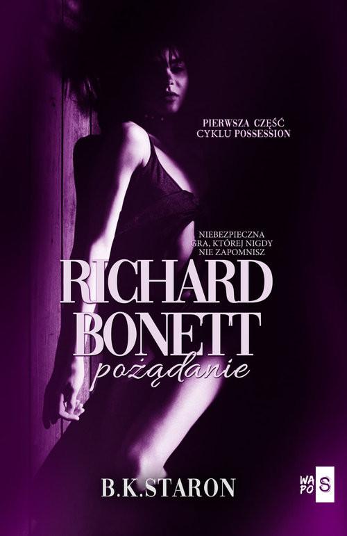 okładka Richard Bonett Pożądanie, Książka | Staron B.K.