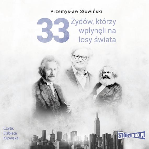 okładka 33 Żydów, którzy wpłynęli na losy świata. Od Mojżesza do Kevina Mitnickaaudiobook | MP3 | Przemysław Słowiński