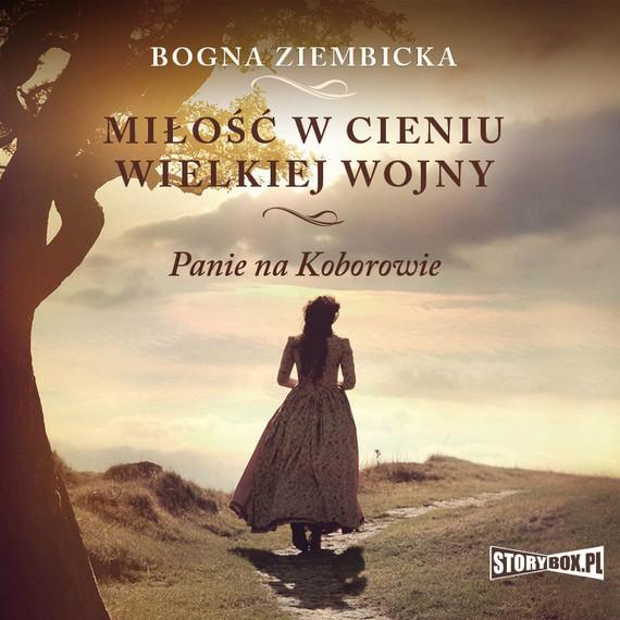 okładka Miłość w cieniu wielkiej wojny, Audiobook | Bogna Ziembicka