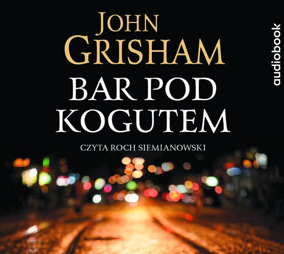 okładka BAR POD KOGUTEMaudiobook | MP3 | John  Grisham