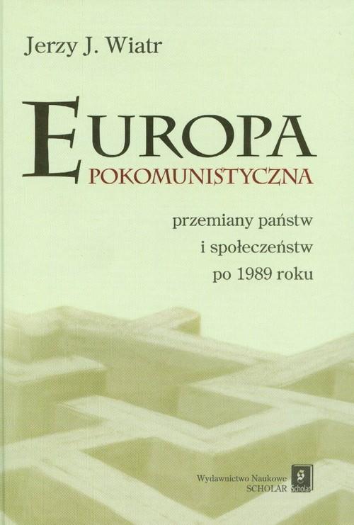 okładka Europa pokomunistyczna przemiany państw i społeczeństw po 1989 rokuksiążka |  | Jerzy J. Wiatr