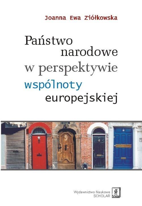 okładka Państwo narodowe w perspektywie wspólnoty europejskiej, Książka | Joanna Ewa Ziółkowska