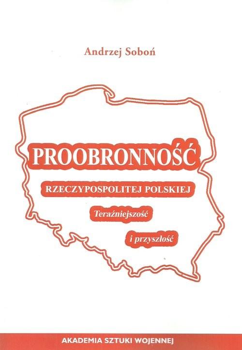 okładka Proobronność Rzeczypospolitej Polskiej Teraźniejszość i przyszłość, Książka | Soboń Andrzej