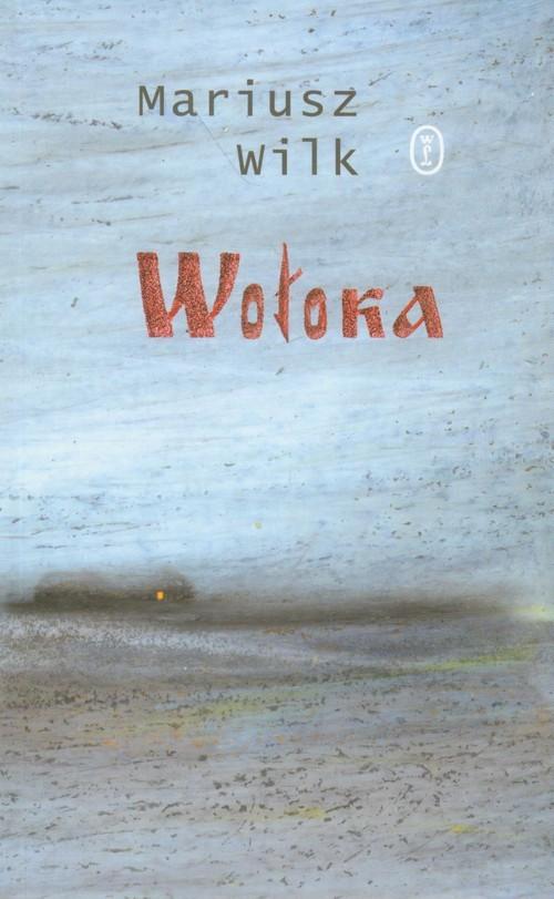 okładka Wołoka, Książka | Wilk Mariusz