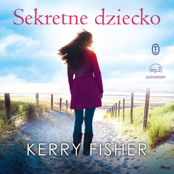 okładka Sekretne dzieckoaudiobook | MP3 | Kerry Fisher