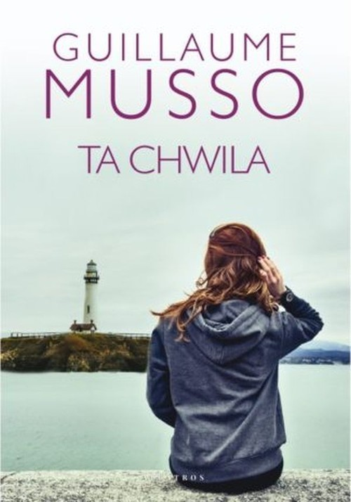 okładka Ta chwila, Książka | Guillaume Musso