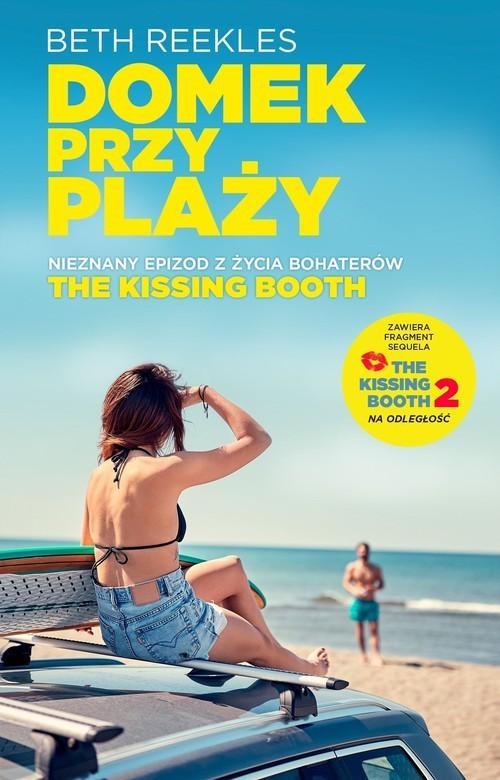 okładka The Kissing Booth Domek przy plaży, Książka | Reekles Beth