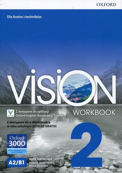 okładka Vision 2 Workbook Z dostępem do e-Workbook'a w roku szkolnym 2019/20 GRATIS! Liceum i technikum, Książka | Alex Raynham, Dorota Borkowska, Emma Szlachta