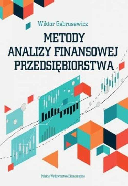 okładka Metody analizy finansowej przedsiębiorstwa, Książka | Wiktor Gabrusewicz