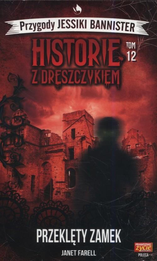 okładka Historie z dreszczykiem Przygody Jessiki Bannister Tom 12 Przeklęty zamek, Książka | Farell Janet