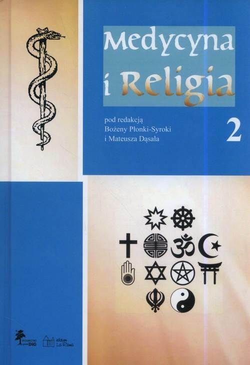 okładka Medycyna i religia Tom 2, Książka | Mateusz Dąsal, Bożena Płonka-Syroka