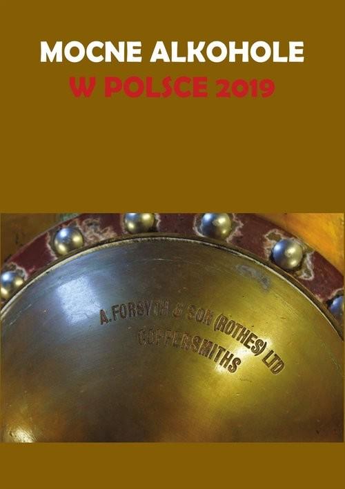 okładka Mocne alkohole w Polsce 2019, Książka | Gołębiewski Łukasz
