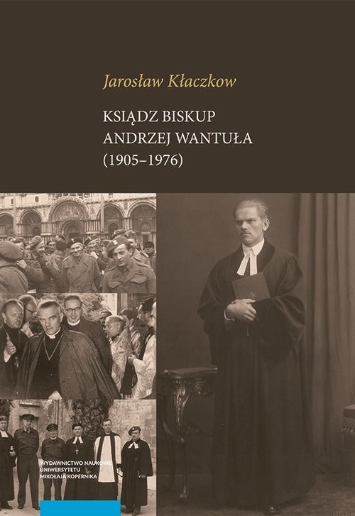 okładka Ksiądz biskup Andrzej Wantuła (1905-1976), Książka | Kłaczkow Jarosław