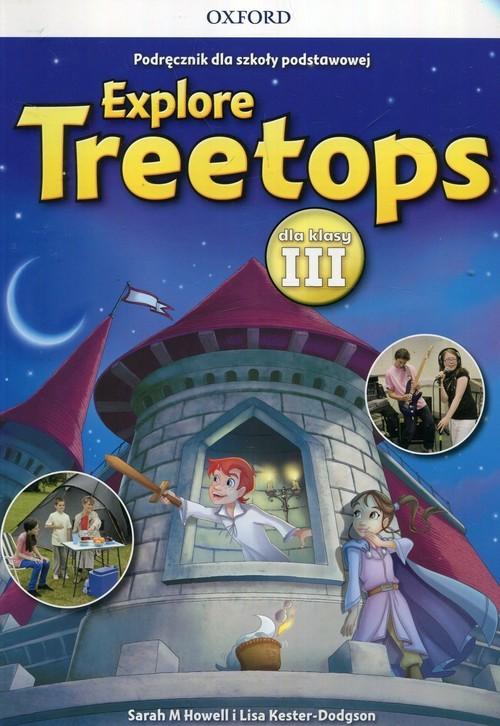 okładka Explore Treetops 3 Podręcznik + CD, Książka | Sarah M. Howell, Lisa Kester-Dodgson
