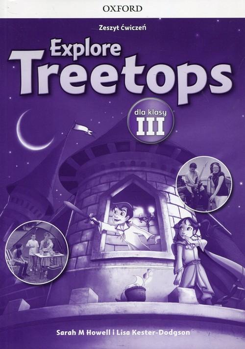 okładka Explore Treetops 3 Zeszyt ćwiczeń Poziom A1, Książka | Sarah M. Howell, Lisa Kester-Dodgson