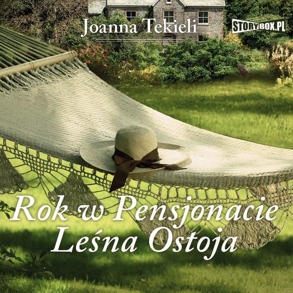 okładka Rok w Pensjonacie Leśna Ostojaaudiobook | MP3 | Joanna Tekieli