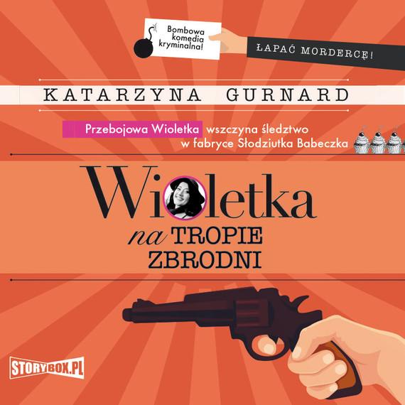 okładka Wioletka na tropie zbrodniaudiobook   MP3   Katarzyna Gurnard
