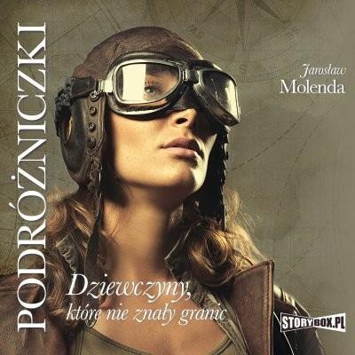 okładka Podróżniczki. Dziewczyny, które nie znały granicaudiobook | MP3 | Jarosław  Molenda