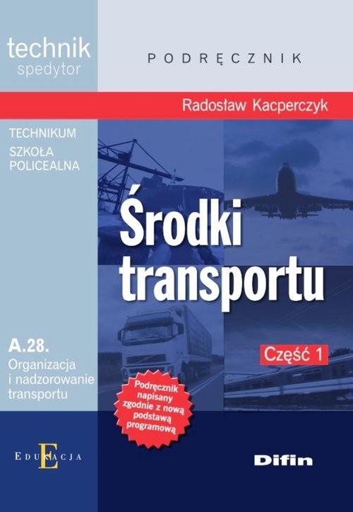 okładka Środki transportu A.28 Część 1, Książka   Kacperczyk Radosław