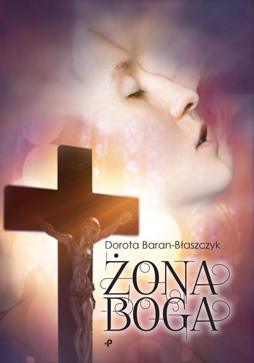 okładka Żona Boga, Książka | Baran-Błaszczyk Dorota