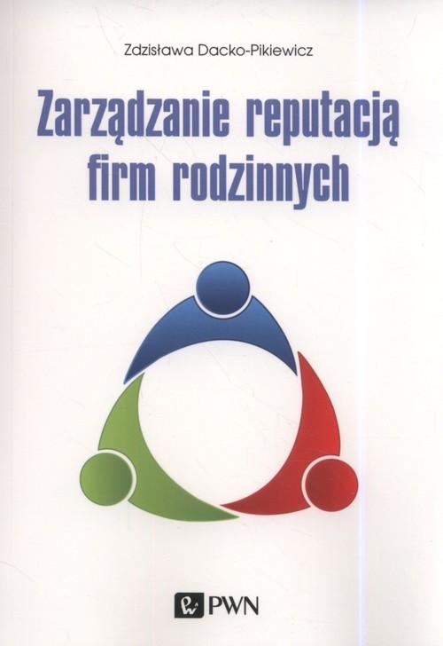 okładka Zarządzanie reputacją firm rodzinnych, Książka | Dacko-Pikiewicz Zdzisława