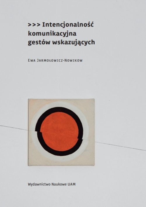 okładka Intencjonalność komunikacyjna gestów wskazujących, Książka | Jarmołowicz-Nowikow Ewa