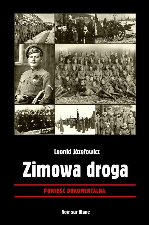 okładka Zimowa droga Powieść dokumentalnaksiążka      Józefowicz Leonid