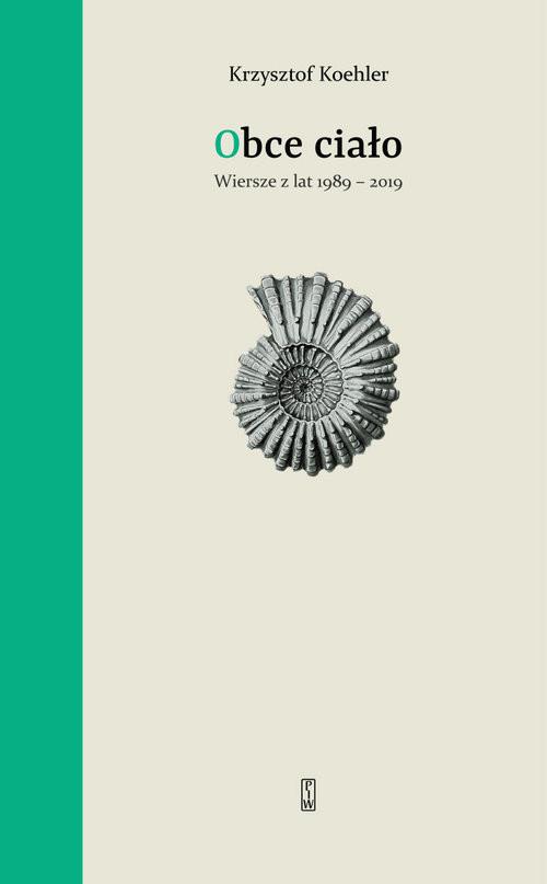 okładka Obce ciało Wiersze z lat 1989-2019, Książka | Koehler Krzysztof