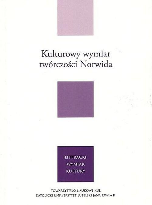 okładka Kulturowy wymiar twórczości Norwida, Książka | OFM Janusz Cyprian Moryc, Ryszar Zajączkowski