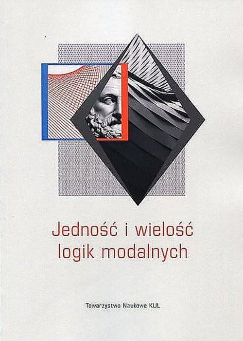 okładka Jedność i wielość logik modalnych, Książka  