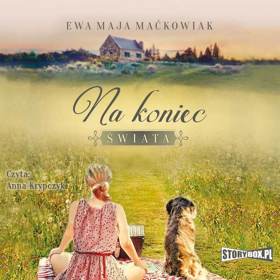 okładka Na koniec świata, Audiobook | Ewa Maja Maćkowiak