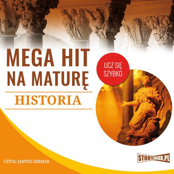 okładka Mega hit na maturę. Historia, Audiobook   Krzysztof Pogorzelski