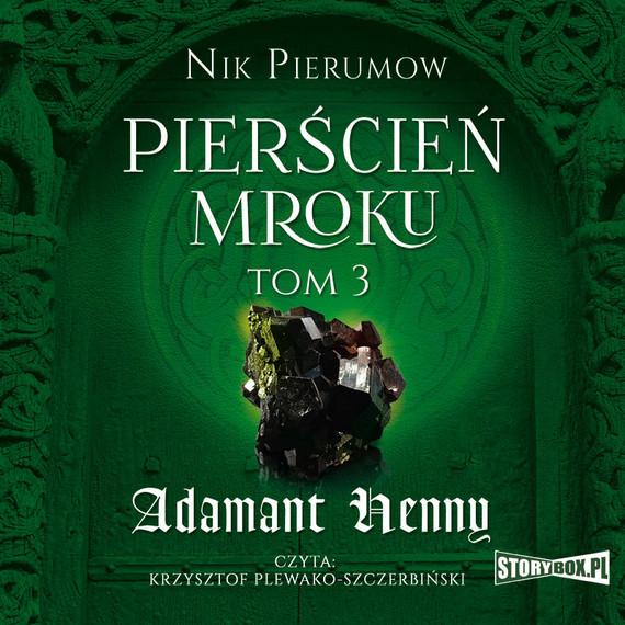 okładka Pierścień Mroku. Tom 3. Adamant Hennyaudiobook | MP3 | Nik  Pierumow