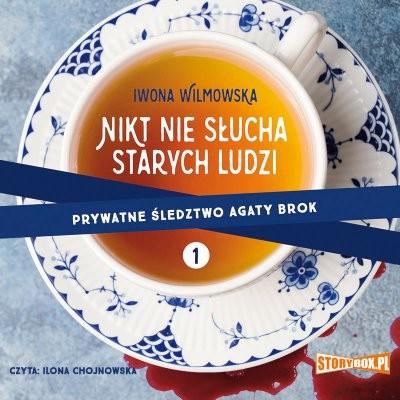okładka Prywatne śledztwo Agaty Brok. Tom 1. Nikt nie słucha starych ludziaudiobook | MP3 | Iwona Wilmowska