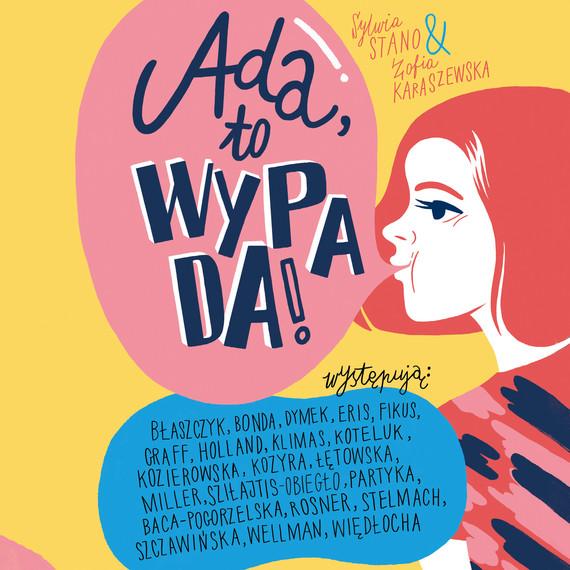 okładka Ada, to wypada!audiobook | MP3 | Zofia Karaszewska, Sylwia Stano