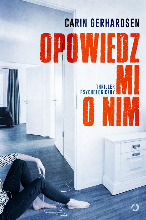 okładka Opowiedz mi o nim, Książka | Gerhardsen Carin