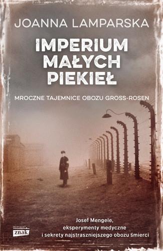 okładka Imperium małych piekieł. Mroczne tajemnice obozu Gross-Rosen, Książka | Joanna  Lamparska