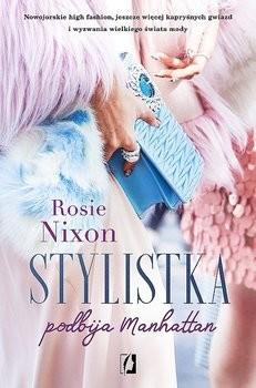 okładka Stylistka podbija Manhattan, Książka | Nixon Rosie