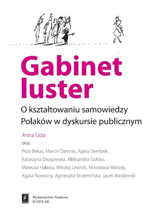 okładka Gabinet luster O kształtowaniu samowiedzy Polaków w dyskursie publicznymksiążka     
