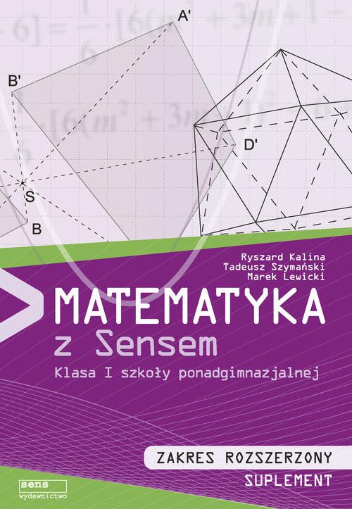 okładka Matematyka z sensem 1 Zakres rozszerzony Suplement, Książka | Ryszard Kalina, Tadeusz Szymański, Ma Lewicki
