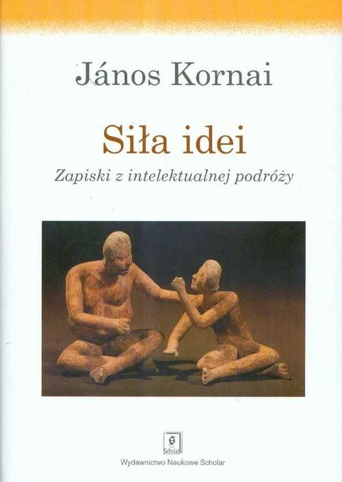 okładka Siła idei Zapiski z intelektualnej podróżyksiążka |  | Kornai Janos