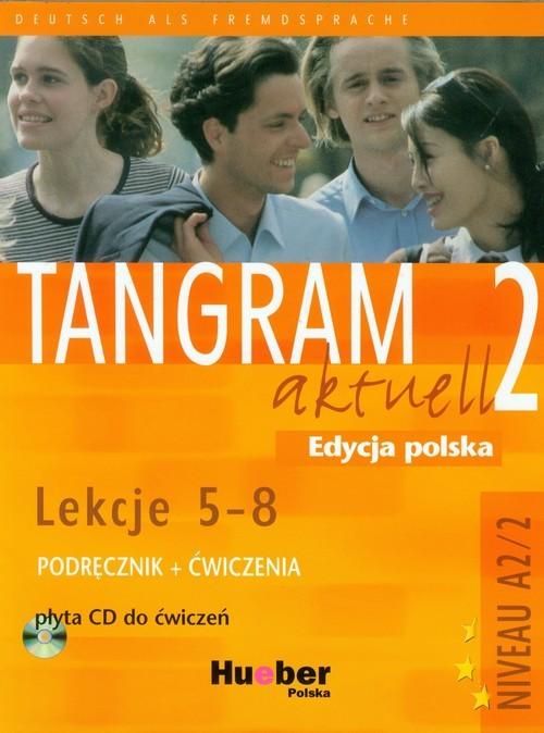 okładka Tangram aktuell 2 Lekcje 5-8 Podręcznik z ćwiczeniami + CD, Książka | Rosa-Maria Eduard Dallapiazza