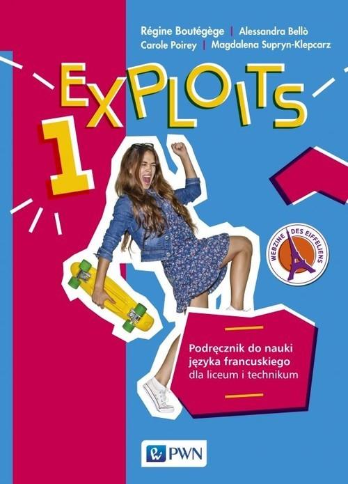 okładka Exploits 1 Podręcznik do nauki języka francuskiego Liceum i technikum. Szkoła ponadpodstawowa, Książka | Regine Boutegege, Alessandra Bello, Ca Poirey