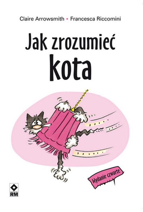 okładka Jak zrozumieć kota, Książka | Claire Arrowsmith, Francesca Riccomini