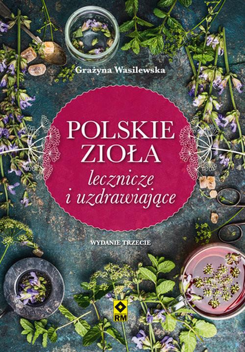 okładka Polskie zioła lecznicze i uzdrawiające, Książka | Wasilewska Grażyna