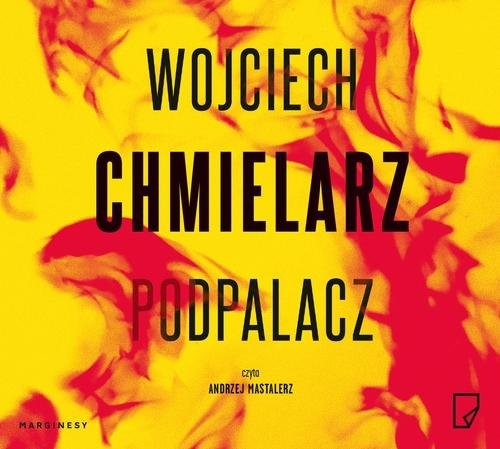 okładka Podpalaczksiążka      Chmielarz Wojciech